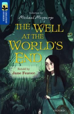 Oxford Reading Tree TreeTops Greatest Stories: Oxford Level 14: The Well at the World's End - Jane Feaver