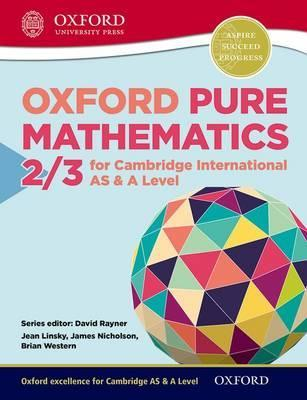 Mathematics for Cambridge International AS & A Level: Oxford Pure Mathematics 2 & 3 for Cambridge International AS & A Level - Jean Linsky