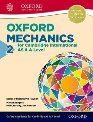 Oxford Mechanics 2 for Cambridge International AS & A Level - Phil Crossley