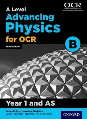 A Level Advancing Physics for OCR Year 1 and AS Student Book (OCR B) - John Miller