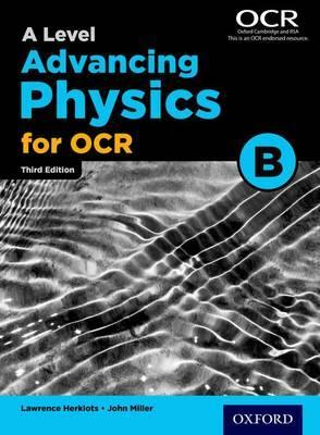 A Level Advancing Physics for OCR Student Book (OCR B) - John Miller