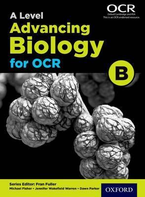 A Level Advancing Biology for OCR Student Book (OCR B) - Fran Fuller