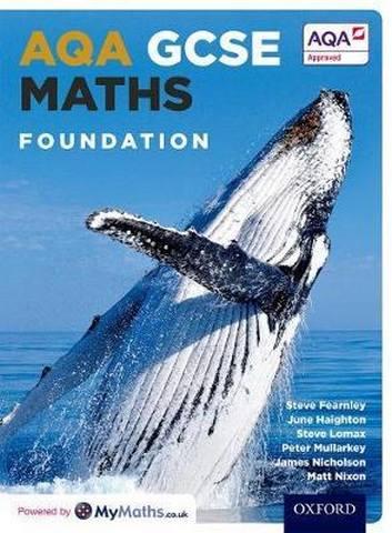 AQA GCSE Maths Foundation Student Book - Stephen Fearnley