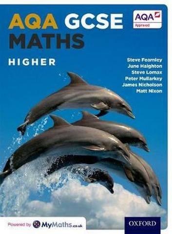 AQA GCSE Maths Higher Student Book - Stephen Fearnley
