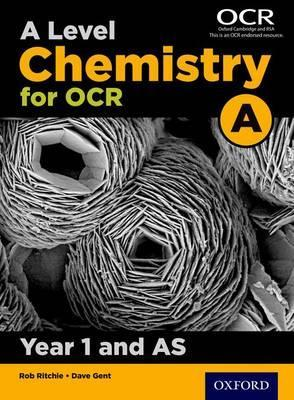 A Level Chemistry A for OCR Year 1 and AS Student Book - Rob Ritchie