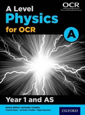 A Level Physics A for OCR Year 1 and AS Student Book - Gurinder Chadha