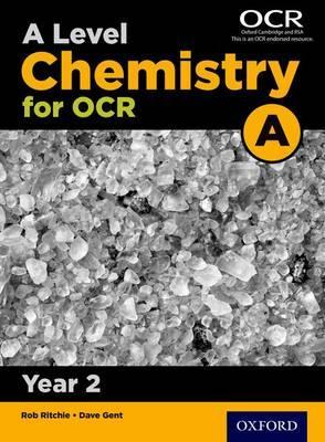 A Level Chemistry A for OCR Year 2 Student Book - Rob Ritchie