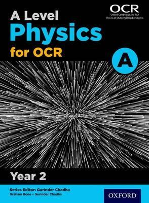 A Level Physics A for OCR Year 2 Student Book - Gurinder Chadha
