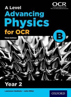 A Level Advancing Physics for OCR Year 2 Student Book (OCR B) - John Miller