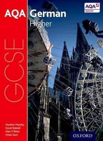 AQA GCSE German: Higher Student Book - Heather Murphy