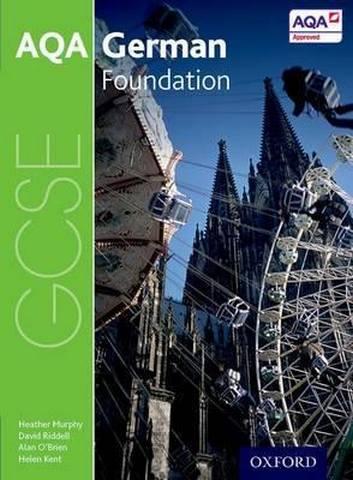 AQA GCSE German: Foundation Student Book - Heather Murphy