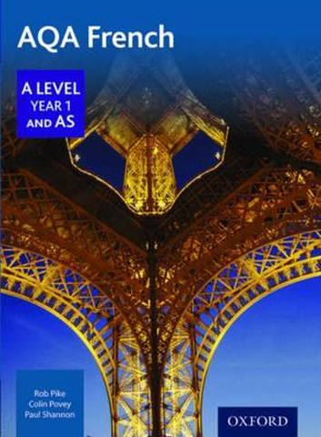 AQA A Level Year 1 and AS French Student Book - Robert Pike
