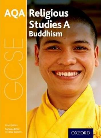 GCSE Religious Studies for AQA A: Buddhism - Cynthia Bartlett