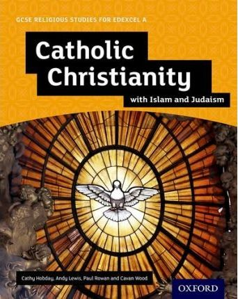 GCSE Religious Studies for Edexcel A: Catholic Christianity with Islam and Judaism Student Book - Andy Lewis