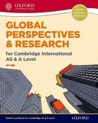 Global Perspectives and Research for Cambridge International AS & A Level Print & Online Book - Jo Lally
