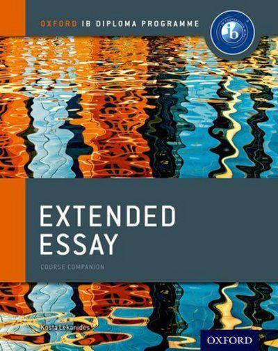 Oxford IB Diploma Programme: Extended Essay Course Companion - Kosta Lekanides