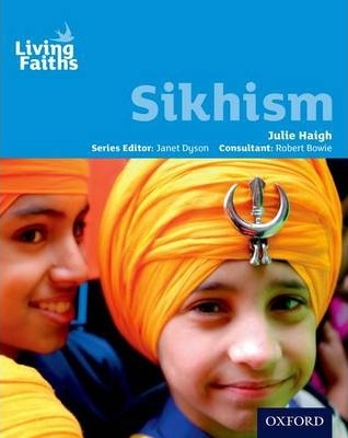 Living Faiths Sikhism Student Book - Julie Haigh