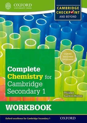 Complete Chemistry for Cambridge Lower Secondary Workbook: For Cambridge Checkpoint and beyond - Philippa Gardom-Hulme