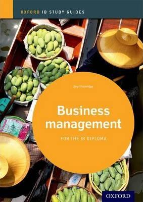 Business Management Study Guide: Oxford IB Diploma Programme - Lloyd Gutteridge