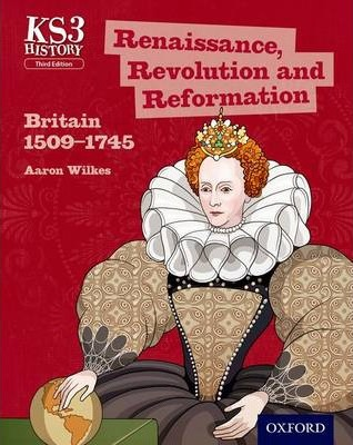 Key Stage 3 History by Aaron Wilkes: Renaissance