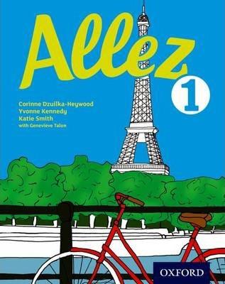 Allez: Student Book 1 - Corinne Dzuilka-Heywood