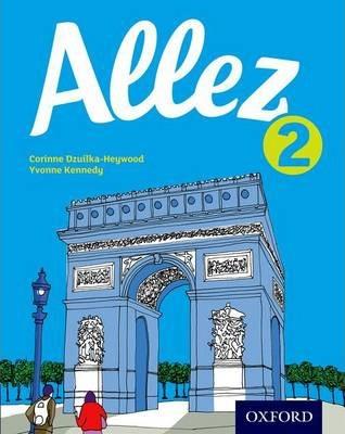 Allez: Student Book 2 - Corinne Dzuilka-Heywood