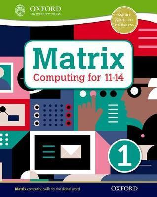Matrix Computing for 11-14: Student Book 1 - Alison Page