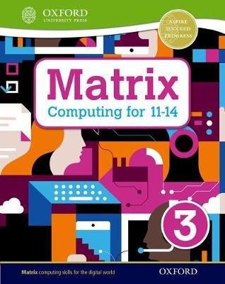 Matrix Computing for 11-14: Student Book 3 - Alison Page