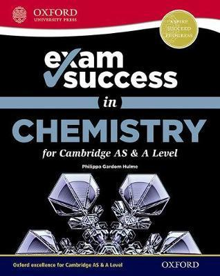 Exam Success in Chemistry for Cambridge AS & A Level - Philippa Gardom-Hulme