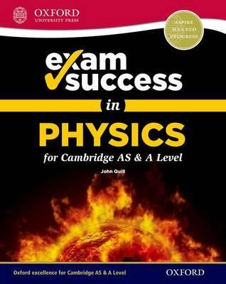 Exam Success in Physics for Cambridge AS & A Level - John Quill