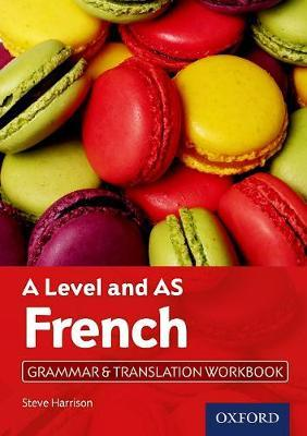A Level French: A Level and AS: Grammar & Translation Workbook - Steve Harrison
