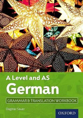 A Level German: A Level and AS: Grammar & Translation Workbook - Dagmar Sauer