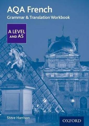 AQA A Level French: Grammar & Translation Workbook - Steve Harrison