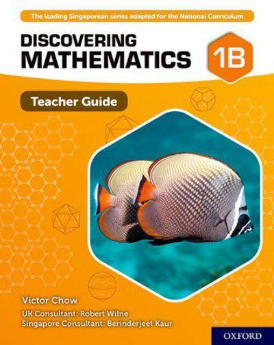 Discovering Mathematics: Teacher Guide 1B - Victor Chow