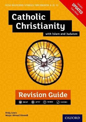Edexcel GCSE Religious Studies A (9-1): Catholic Christianity with Islam and Judaism Revision Guide - Andy Lewis