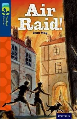 Oxford Reading Tree TreeTops Fiction: Level 14 More Pack A: Air Raid! - Jean May