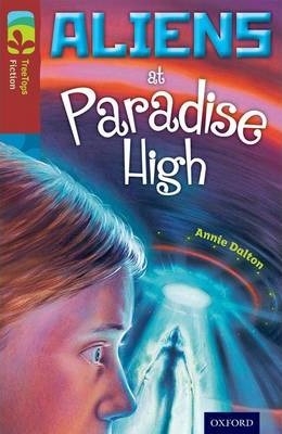 Oxford Reading Tree TreeTops Fiction: Level 15 More Pack A: Aliens at Paradise High - Annie Dalton
