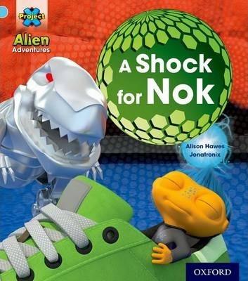 Project X: Alien Adventures: Blue: A Shock For Nok - Alison Hawes