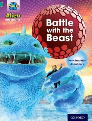 Project X: Alien Adventures: Turquoise: Battle With The Beast - Tony Bradman