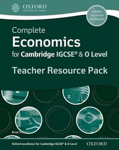Complete Economics for IGCSE (R) and O-Level Teacher Resource Pack - Brian Titley