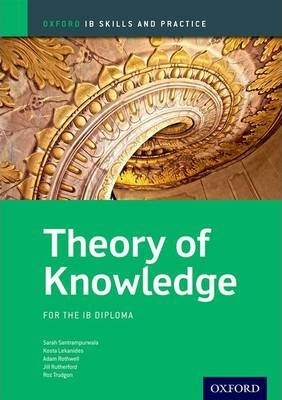 Oxford IB Skills and Practice: Theory of Knowledge for the IB Diploma - Jill Rutherford