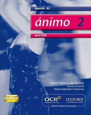 Animo 2: Para OCR A2 Students' Book - Isabel Alonso de Sudea