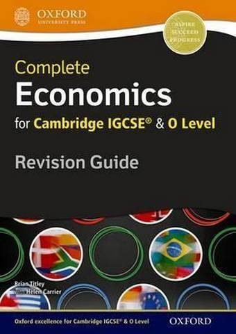 Complete Economics for Cambridge IGCSE (R) and O Level Revision Guide - Brian Titley