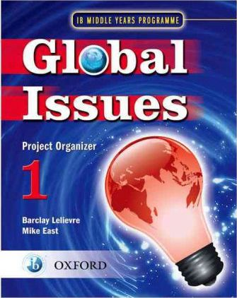 Global Issues: MYP Project Organizer 1: IB Middle Years Programme - Mike East