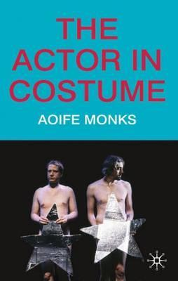 The Actor in Costume - Aoife Monks