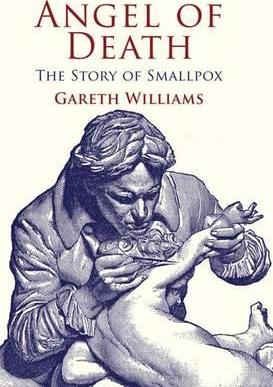 Angel of Death: The Story of Smallpox - G. Williams