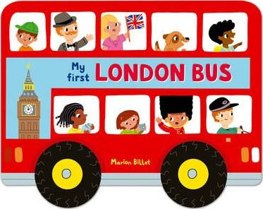 Whizzy Wheels: My First London Bus - Marion Billet