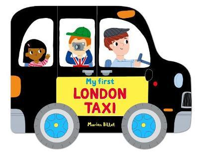 Whizzy Wheels: My First London Taxi - Marion Billet