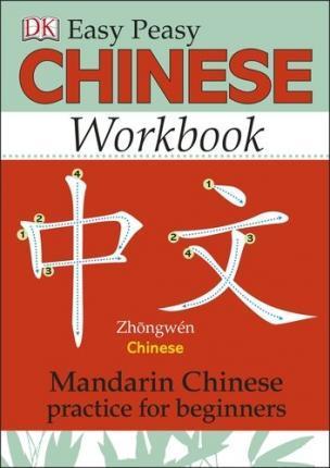 Easy Peasy Chinese Workbook: Mandarin Chinese Practice for Beginners - Elinor Greenwood