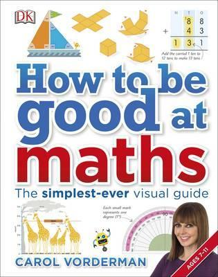 How to be Good at Maths: The Simplest-Ever Visual Guide - Carol Vorderman